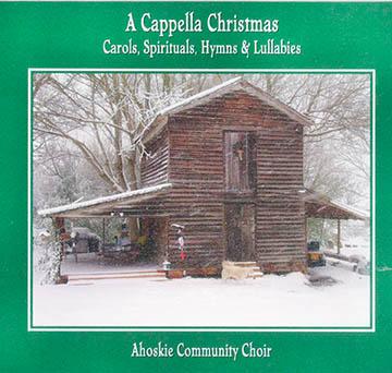 "The Ahoskie Community Choir has released their first CD - ""A Cappella Christmas: Carols, Spirituals, Hymns & Lullabies."""